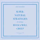 Supernatural Strategies for Making a Rock 'n' Roll Group - eAudiobook