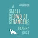 A Small Crowd of Strangers - eAudiobook