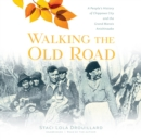 Walking the Old Road - eAudiobook