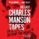 The Last Charles Manson Tapes - eAudiobook