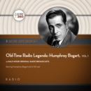 Old-Time Radio Legends, Vol. 1: Humphrey Bogart - eAudiobook