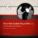 Classic Radio Spotlight: Bing and Bob, Vol. 1 - eAudiobook