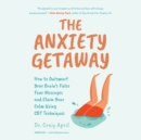The Anxiety Getaway - eAudiobook