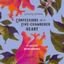 Confessions of a Five-Chambered Heart - eAudiobook
