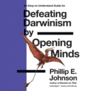 Defeating Darwinism by Opening Minds - eAudiobook