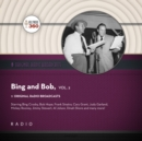 Classic Radio Spotlight: Bing and Bob, Vol. 2 - eAudiobook