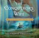The Conqueror's Wife - eAudiobook