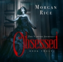 Obsessed (Book #12 in the Vampire Journals) - eAudiobook