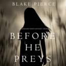Before He Preys (A Mackenzie White Mystery-Book 9) - eAudiobook