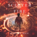 The Scepter of Fire (Oliver Blue and the School for Seers-Book Four) - eAudiobook