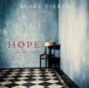 A Trace of Hope (a Keri Locke Mystery--Book #5) - eAudiobook
