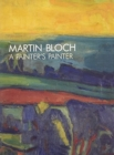 Martin Bloch : A Painter's Painter-PB - Book