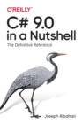 C# 9.0 in a Nutshell : The Definitive Reference - Book