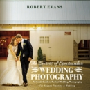 The Secrets of Spectacular Wedding Photography : An Inside Guide to Perfect Wedding Photography - eBook