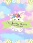 The Easter Bunny Kids Coloring Book : 60 + Easy, Fun, Cute Easter Illustrations for Kids any Age to Color - eBook