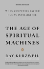 The Age of Spiritual Machines : When Computers Exceed Human Intelligence - eBook