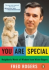 You Are Special : Words of Wisdom for All Ages from a Beloved Neighbor - eBook