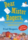 Dear Mister Rogers, Does It Ever Rain in Your Neighborhood? : Letters to Mister Rogers - eBook