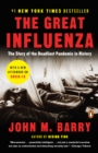 The Great Influenza : The Story of the Deadliest Pandemic in History - eBook