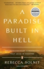 A Paradise Built in Hell : The Extraordinary Communities That Arise in Disaster - eBook