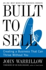 Built to Sell : Creating a Business That Can Thrive Without You - eBook