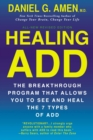 Healing ADD Revised Edition : The Breakthrough Program that Allows You to See and Heal the 7 Types of ADD - eBook