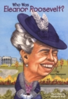 Who Was Eleanor Roosevelt? - eBook