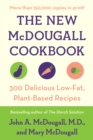 The New McDougall Cookbook : 300 Delicious Low-Fat, Plant-Based Recipes - eBook