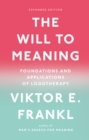The Will to Meaning : Foundations and Applications of Logotherapy - eBook