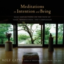 Meditations on Intention and Being : Daily Reflections on the Path of Yoga, Mindfulness, and Compassion - eBook