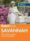 Fodor's In Focus Savannah : with Hilton Head & the Lowcountry - eBook