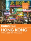 Fodor's Hong Kong : with a Side Trip to Macau - eBook