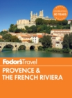 Fodor's Provence & the French Riviera - eBook