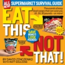 Eat This, Not That! Supermarket Survival Guide : Thousands of easy food swaps that can save you 10, 20, 30 pounds--or more! - eBook