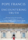 Encountering Truth : Meeting God in the Everyday - eBook