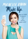 Make Up : Your Life Guide to Beauty, Style, and Success--Online and Off - eBook