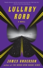 Lullaby Road : A Novel - Book