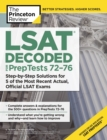 LSAT Decoded (PrepTests 72-76) : Step-by-Step Solutions for 5 of the Most Recent Actual, Official LSAT Exams - eBook