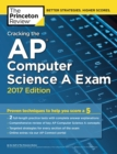 Cracking the AP Computer Science A Exam, 2017 Edition : Proven Techniques to Help You Score a 5 - eBook