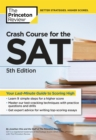 Crash Course for the SAT, 5th Edition : Your Last-Minute Guide to Scoring High - eBook