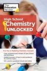 High School Chemistry Unlocked : Your Key to Understanding and Mastering Complex Chemistry Concepts - eBook