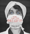 Very, Very, Very Dreadful : The Influenza Pandemic of 1918 - eBook