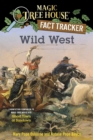 Wild West : A Nonfiction Companion to Magic Tree House #10: Ghost Town at Sundown - eBook