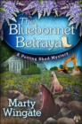 The Bluebonnet Betrayal : A Potting Shed Mystery - eBook