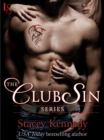 The Club Sin Series 7-Book Bundle : Claimed, Bared, Desired, Freed, Tamed, Commanded, Mine - eBook