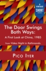 The Door Swings Both Ways : A First Look at China, 1985 - eBook