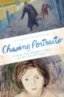 Chasing Portraits : A Great-Granddaughter's Quest for Her Lost Art Legacy - eBook