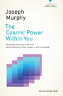 The Cosmic Power Within You : The Simple, Safe Way to Harness the Extraordinary Power Hidden in Every Individual - eBook