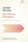 The Cosmic Energizer : The Miracle Power of the Universe - eBook