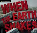 When the Earth Shakes : Earthquakes, Volcanoes, and Tsunamis - eBook